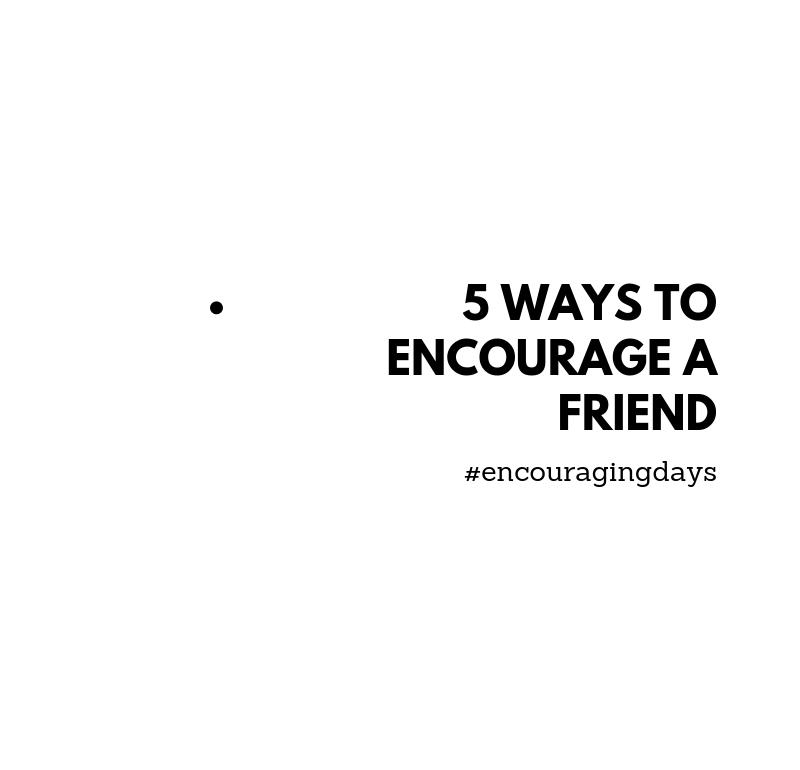 Exercício: 5 dicas para encorajares um amigo(a)
