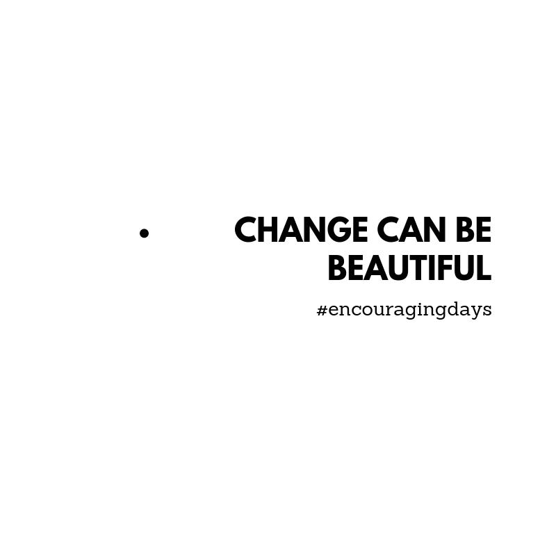 Revelação: A mudança pode ser bonita.