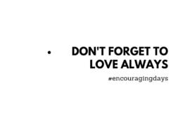 Dica: Não te esqueças de amar sempre