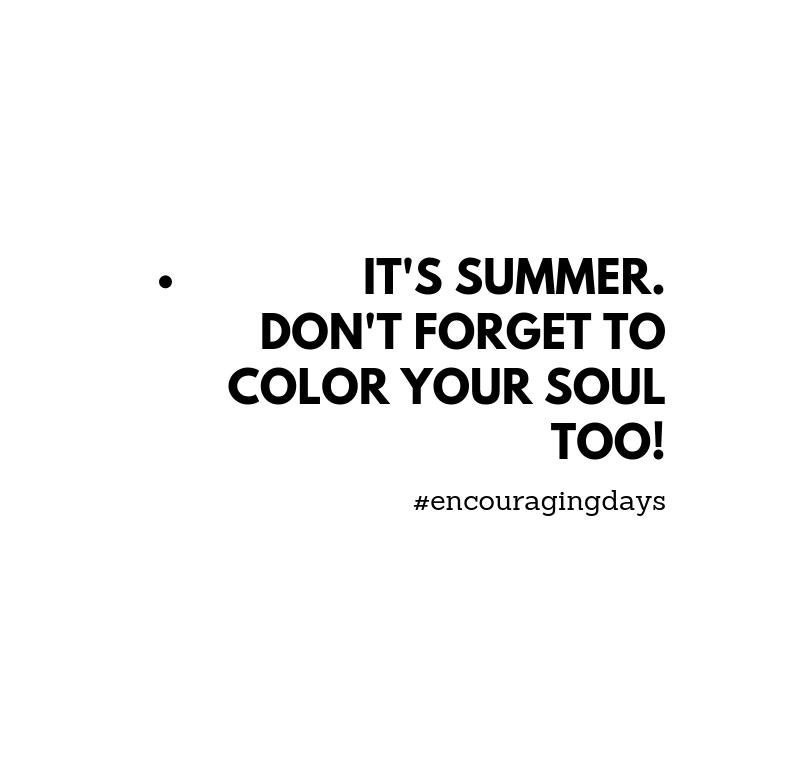 Lembrete: é verão, não te esqueças de também dar cor à tua alma.
