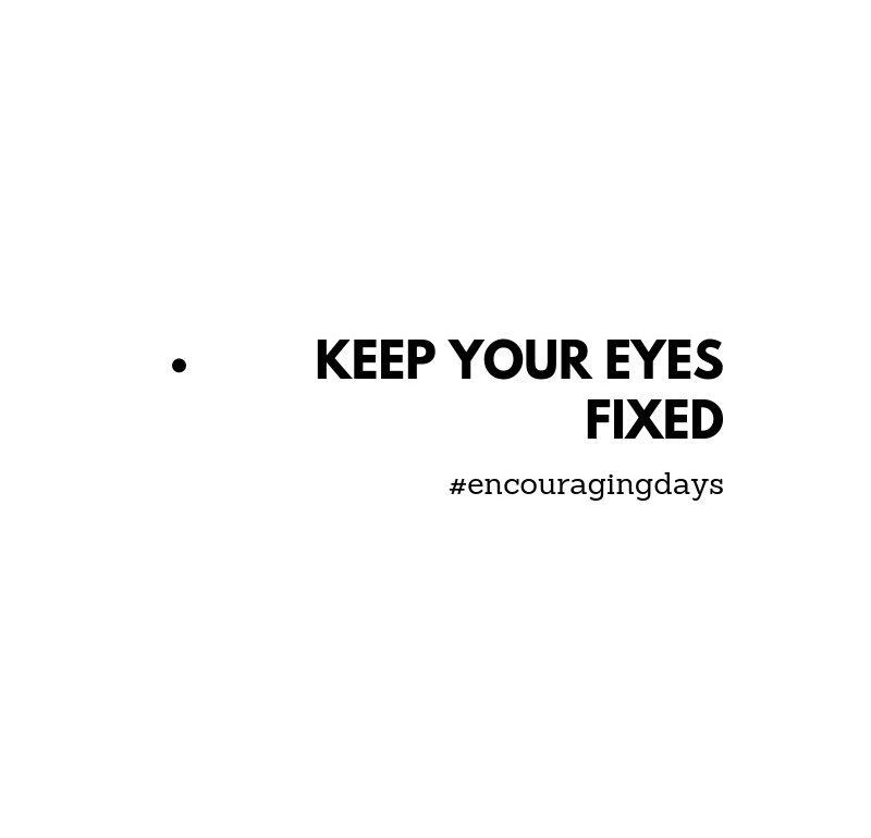 Chamada para acção: Mantém os teus olhos fixos.